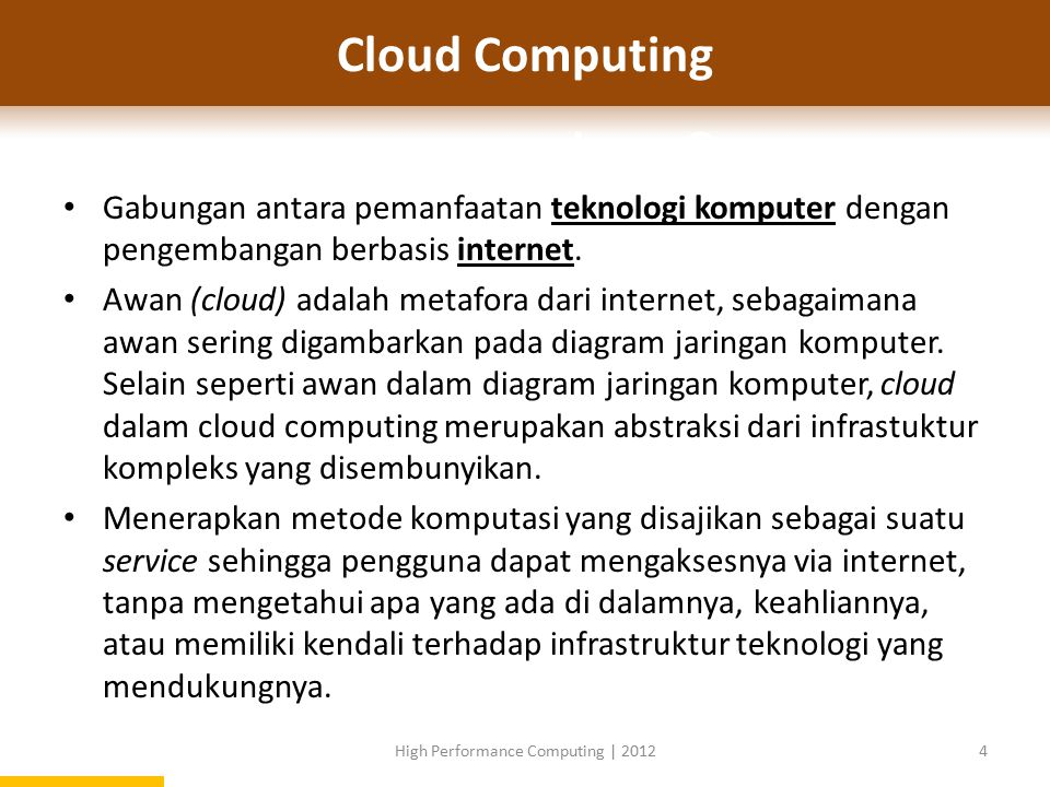 3 TINGKAT SERVICE SaaS – Software as a Service PaaS – Platform as a Service IaaS – Infrastructure as a Service 25High Performance Computing | 2012