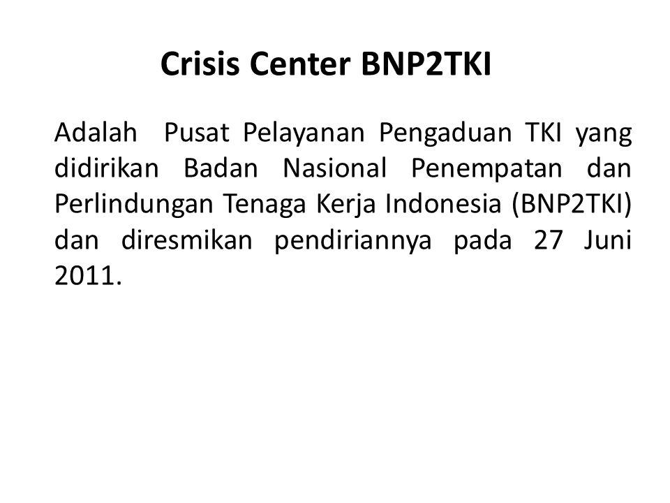 Adalah Pusat Pelayanan Pengaduan TKI yang didirikan Badan Nasional Penempatan dan Perlindungan Tenaga Kerja Indonesia (BNP2TKI) dan diresmikan pendiri