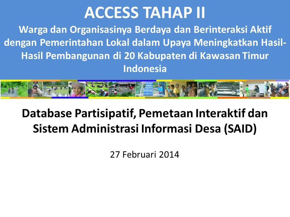 ACCESS TAHAP II Warga dan Organisasinya Berdaya dan Berinteraksi Aktif dengan Pemerintahan Lokal dalam Upaya Meningkatkan Hasil- Hasil Pembangunan di