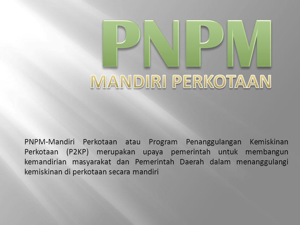 PNPM-Mandiri Perkotaan atau Program Penanggulangan Kemiskinan Perkotaan (P2KP) merupakan upaya pemerintah untuk membangun kemandirian masyarakat dan P