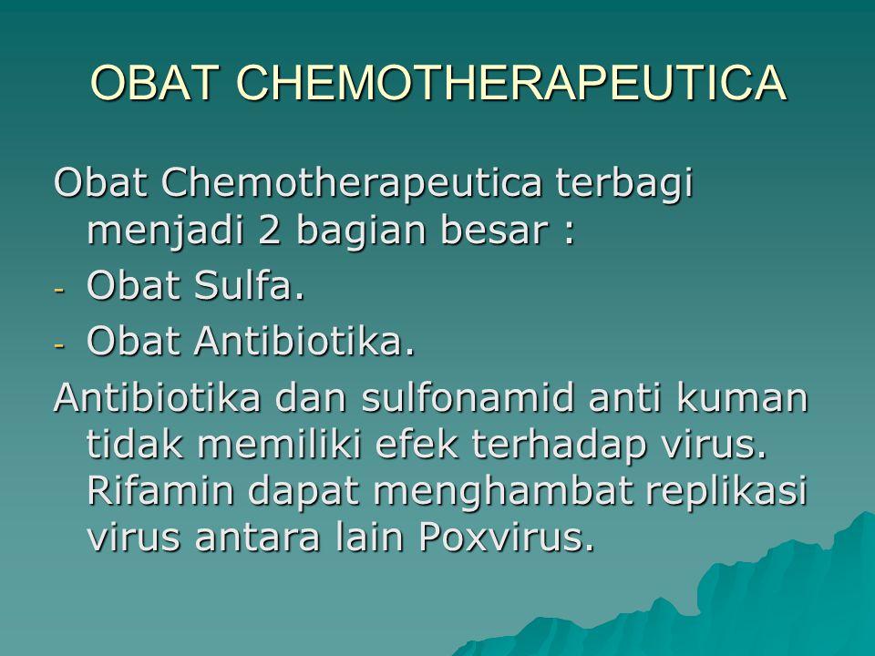 OBAT CHEMOTHERAPEUTICA Obat Chemotherapeutica terbagi menjadi 2 bagian besar : - Obat Sulfa.
