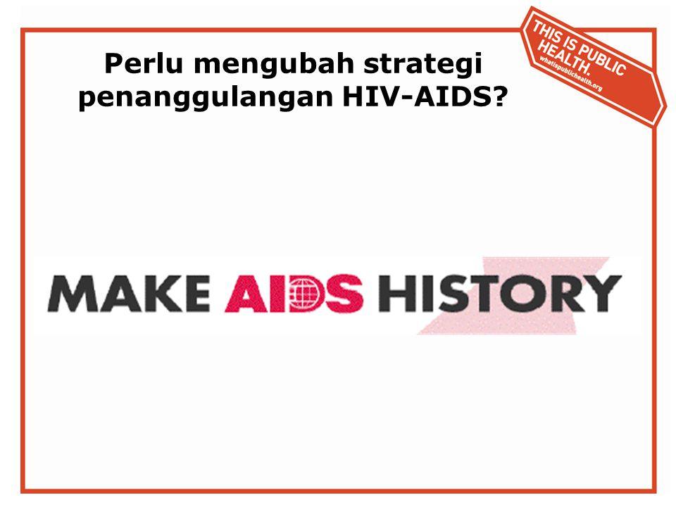 Perlu mengubah strategi penanggulangan HIV-AIDS?