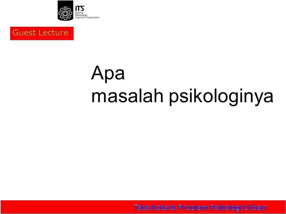 Guest Lecture Apa masalah psikologinya