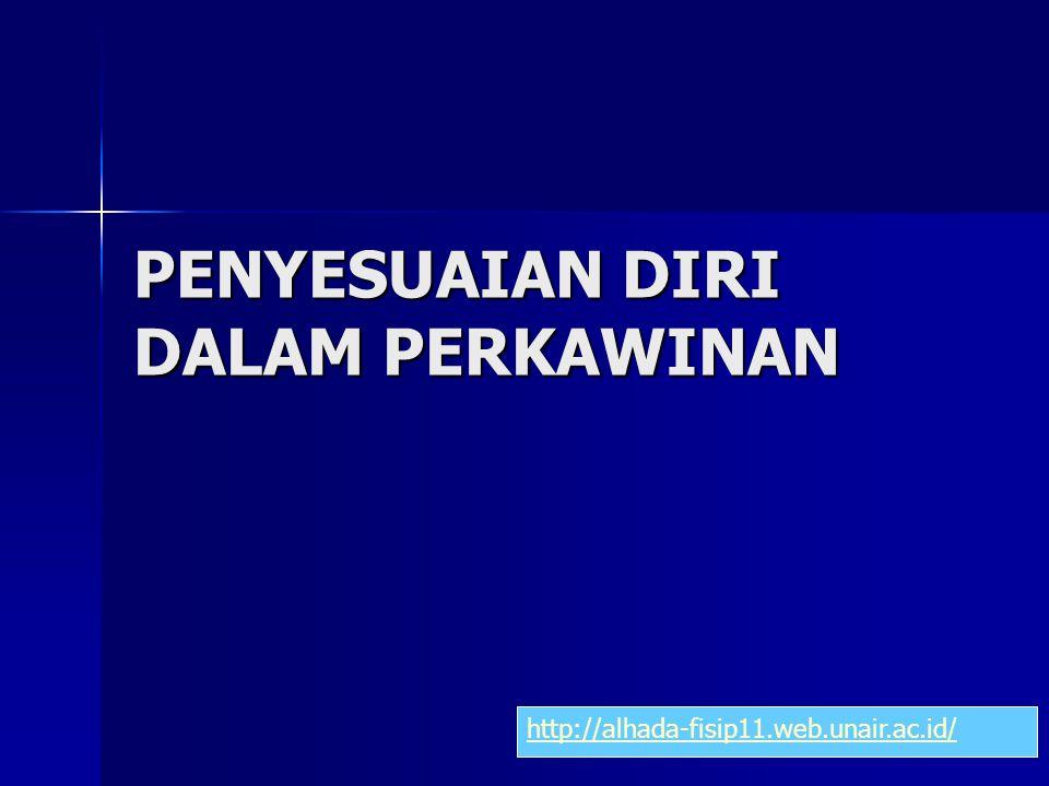 PENYESUAIAN DIRI DALAM PERKAWINAN http://alhada-fisip11.web.unair.ac.id/