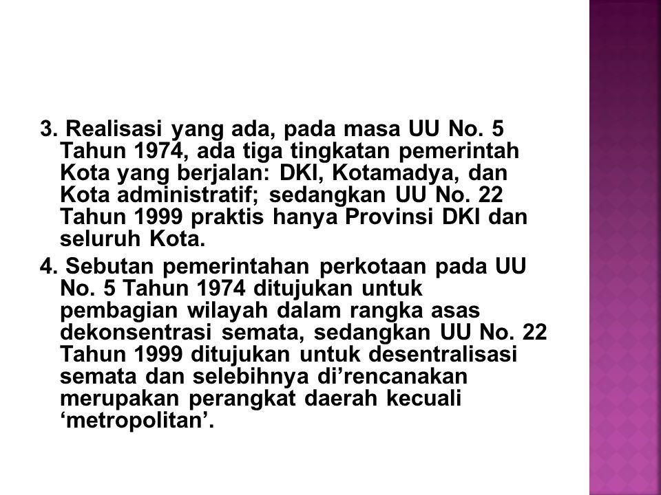 3. Realisasi yang ada, pada masa UU No.
