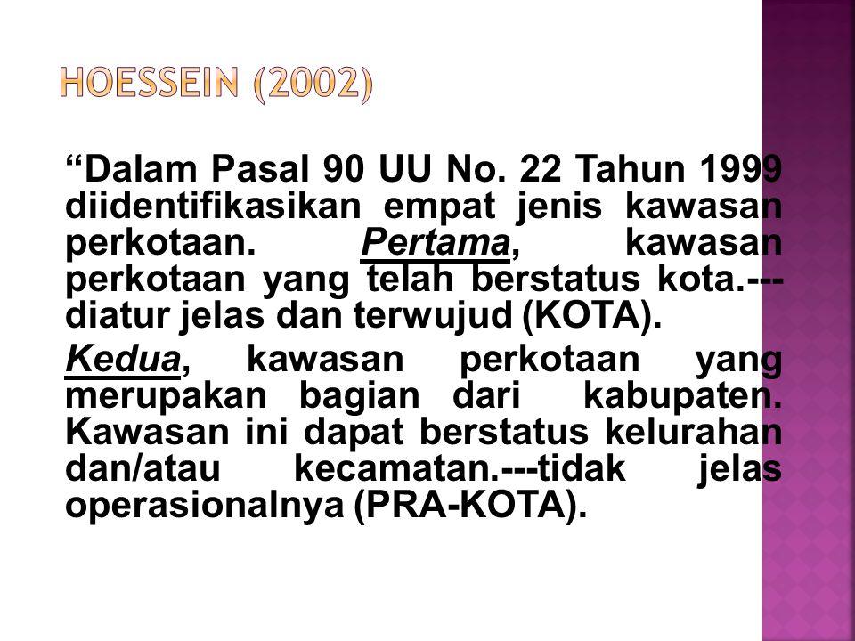 Dalam Pasal 90 UU No. 22 Tahun 1999 diidentifikasikan empat jenis kawasan perkotaan.