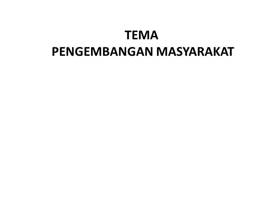PENGERTIAN PENGEMBANGAN MASYARAKAT PROSES (UPAYA SADAR DAN TERENCANA) YANG DILAKUKAN OLEH MASYARAKAT (DENGAN ATAU TANPA) DUKUNGAN DARI PIHAK LUAR) SECARA SISTEMATIS DAN BERKELANJUTAN MENUJU KEMNDIRIAN DEMI PERBAIKAN MUTU HIDUP (KESEJAHTERAAN)