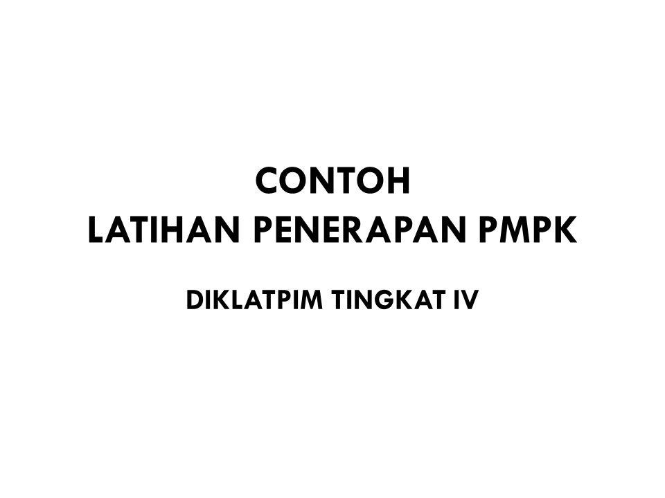 CONTOH LATIHAN PENERAPAN PMPK DIKLATPIM TINGKAT IV