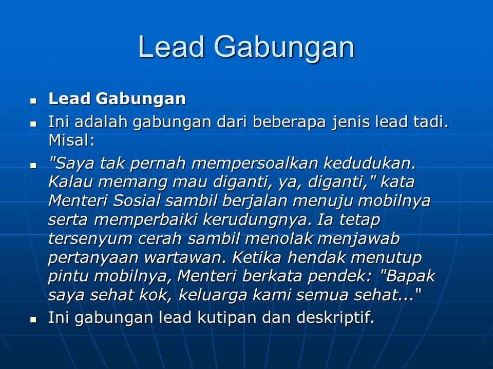Lead Gabungan Lead Gabungan Lead Gabungan Ini adalah gabungan dari beberapa jenis lead tadi. Misal: Ini adalah gabungan dari beberapa jenis lead tadi.