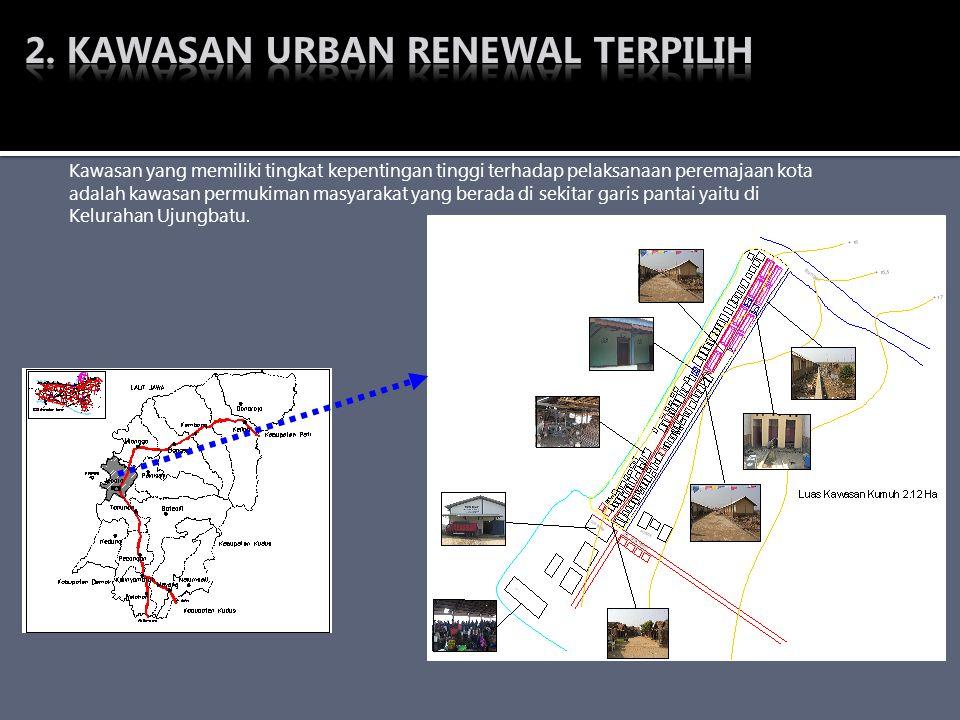 Kawasan yang memiliki tingkat kepentingan tinggi terhadap pelaksanaan peremajaan kota adalah kawasan permukiman masyarakat yang berada di sekitar gari