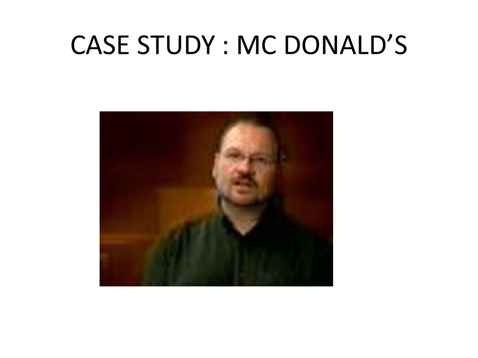 CASE STUDY : MC DONALD'S