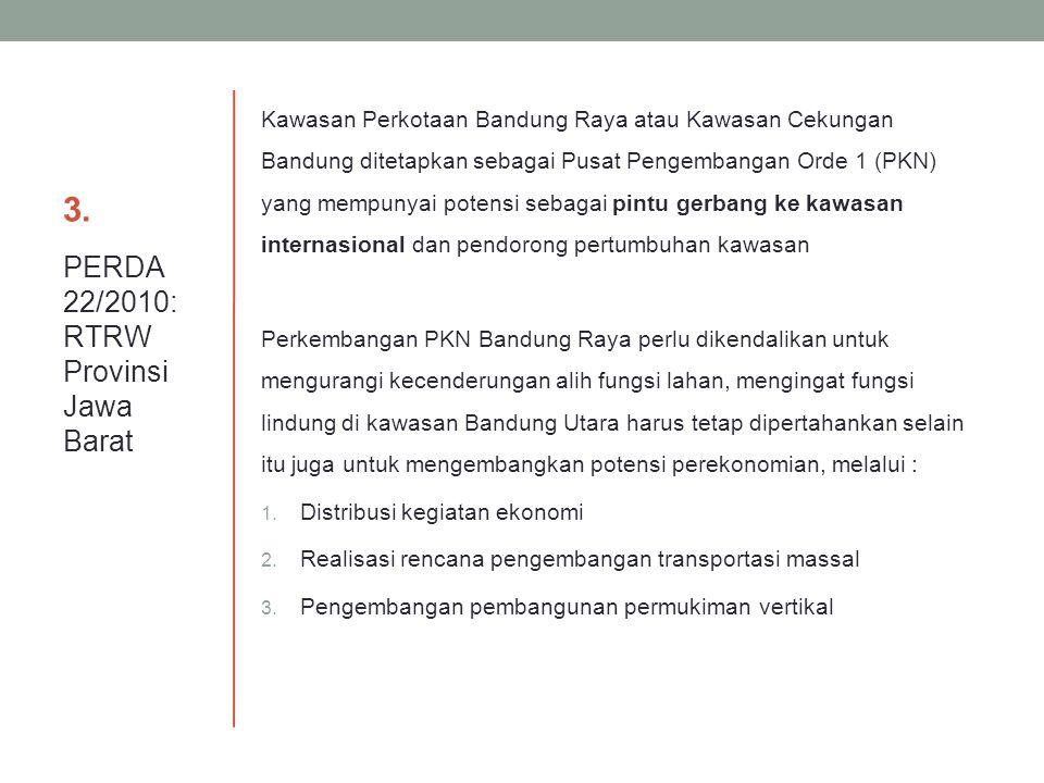 3.3. Kawasan Perkotaan Bandung Raya atau Kawasan Cekungan Bandung ditetapkan sebagai Pusat Pengembangan Orde 1 (PKN) yang mempunyai potensi sebagai pi