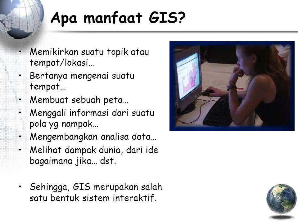 Apa manfaat GIS.