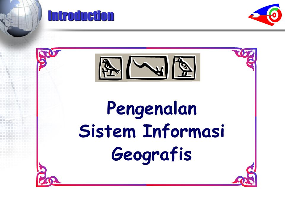 Introduction Pengenalan Sistem Informasi Geografis