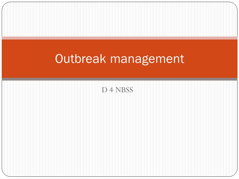 D 4 NBSS Outbreak management