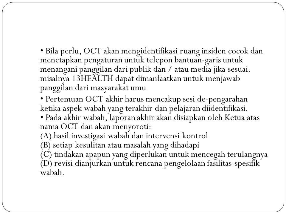 Bila perlu, OCT akan mengidentifikasi ruang insiden cocok dan menetapkan pengaturan untuk telepon bantuan-garis untuk menangani panggilan dari publik dan / atau media jika sesuai.