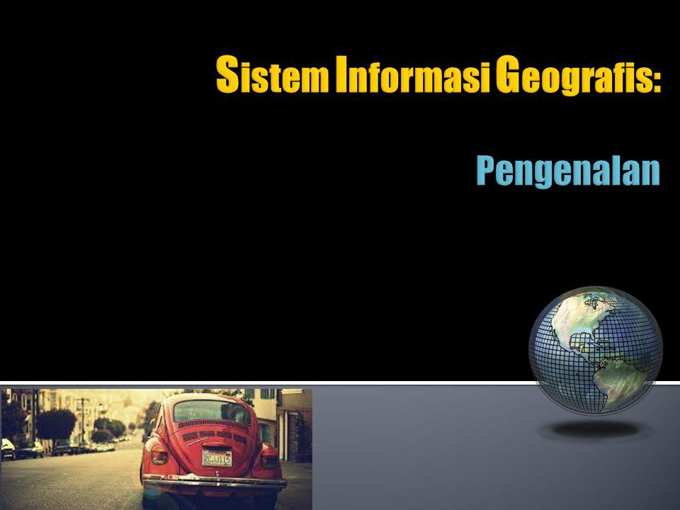  Merupakan hasil pengembangan perangkat keras (hardware) dan lunak (software) untuk tujuan pemetaan, sehingga fakta wilayah dapat disajikan dalam satu sistem berbasis komputer.