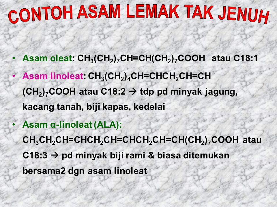 Asam oleat: CH 3 (CH 2 ) 7 CH=CH(CH 2 ) 7 COOH atau C18:1 Asam linoleat: CH 3 (CH 2 ) 4 CH=CHCH 2 CH=CH (CH 2 ) 7 COOH atau C18:2  tdp pd minyak jagu