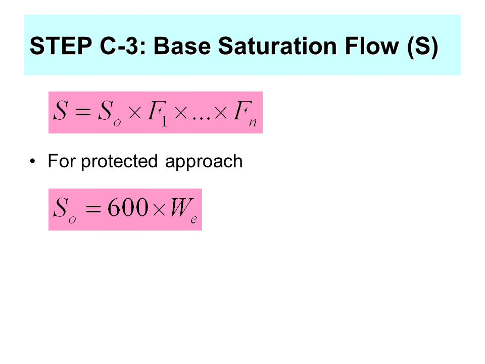 STEP C-3: Base Saturation Flow (S) For protected approach