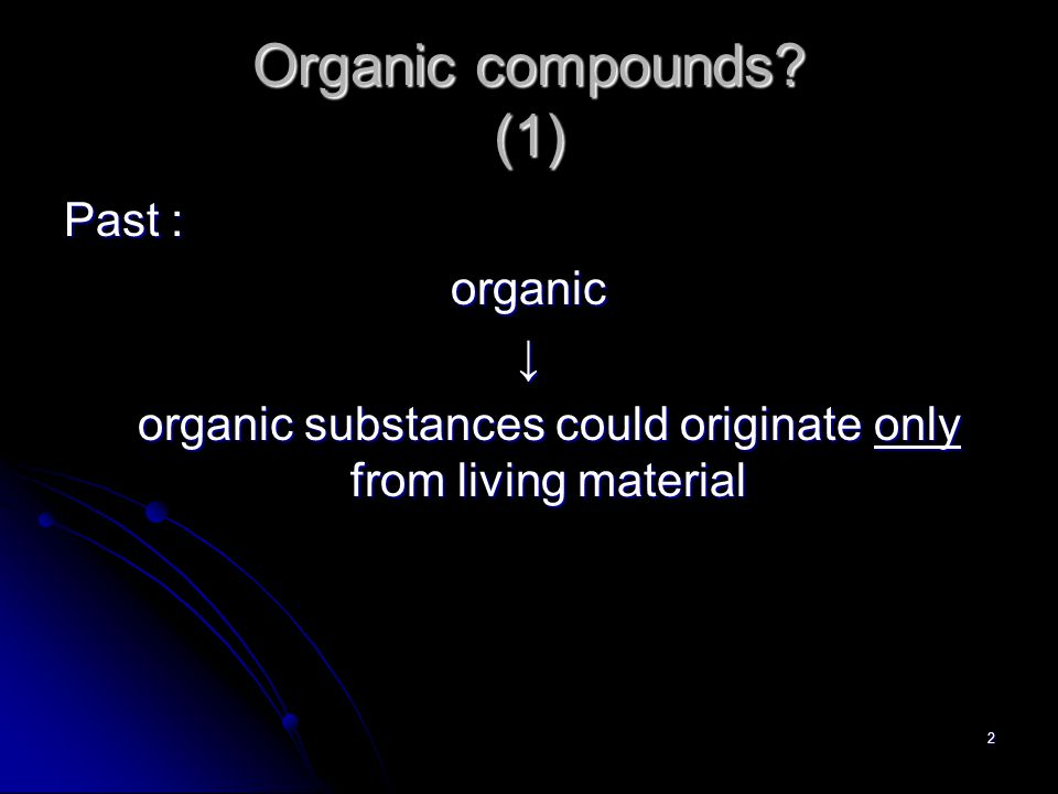 3 Organic compounds.