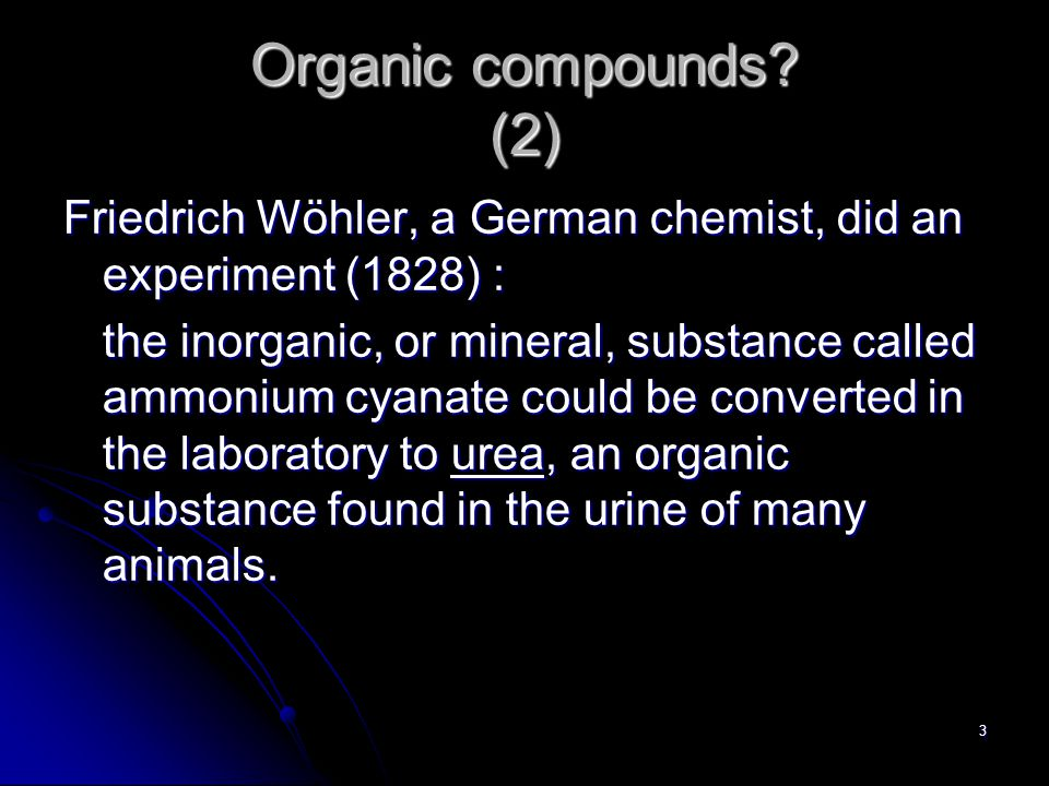 4 Organic compounds? (3) organic↓ organic substances could originate only from living material