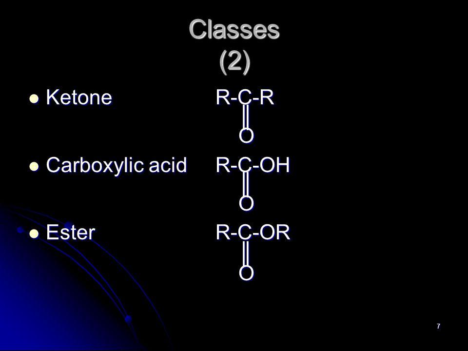 8 Classes (3) AmideR-C-NH 2 AmideR-C-NH 2 ║ O AmineR-CH 2 -NH 2 AmineR-CH 2 -NH 2