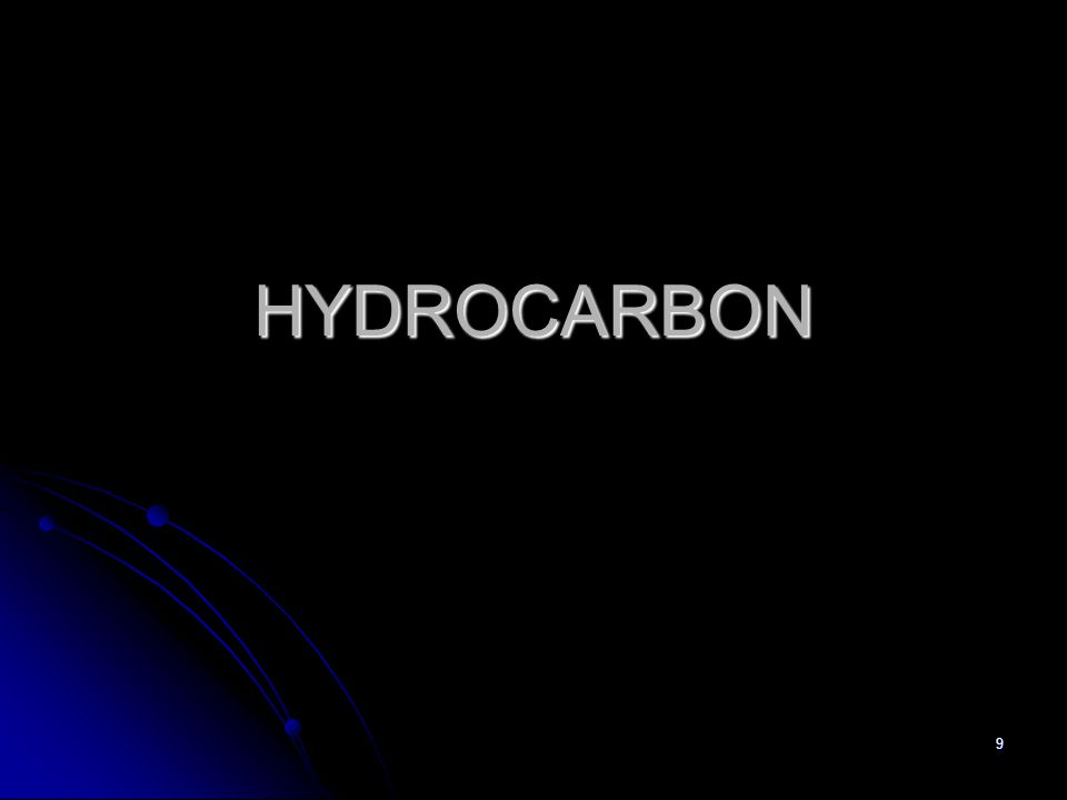 10 Definition a hydrocarbon is an organic compound consisting entirely of hydrogen and carbon organic compoundhydrogencarbonorganic compoundhydrogencarbon H C