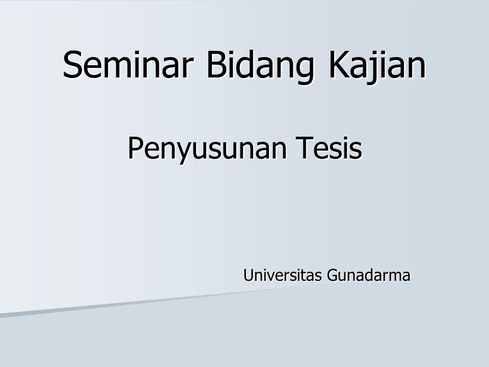 Seminar Bidang Kajian Penyusunan Tesis Universitas Gunadarma