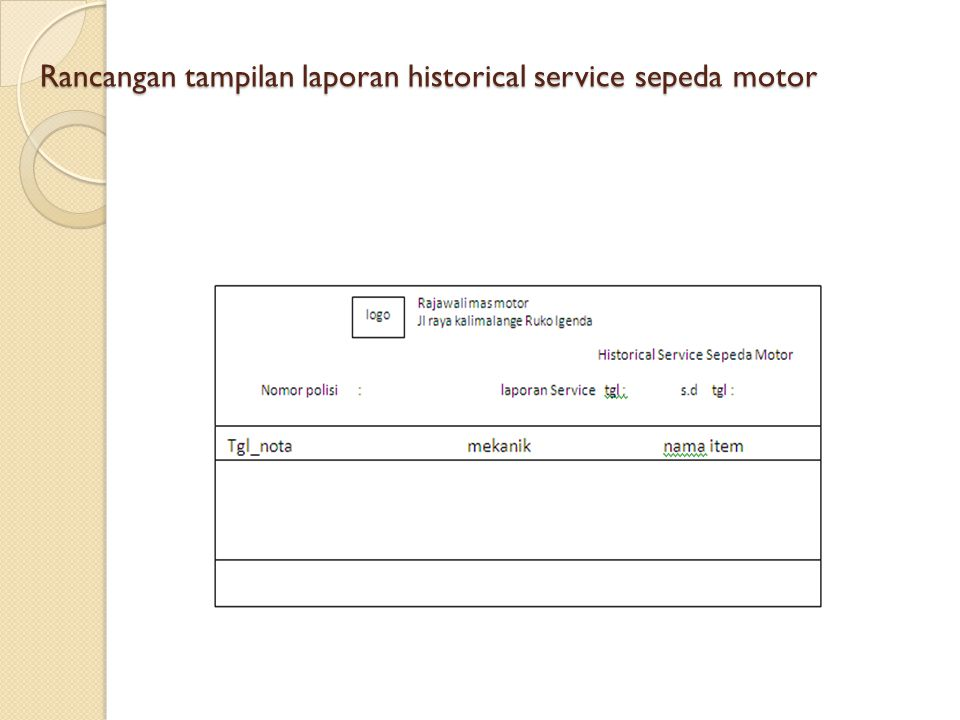 Rancangan tampilan laporan historical service sepeda motor