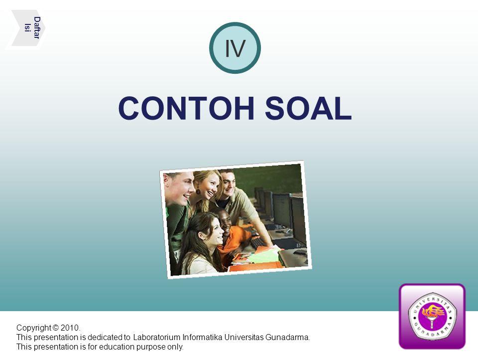 CONTOH SOAL IV Daftar Isi Copyright © 2010.