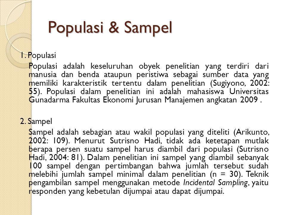 Populasi & Sampel 1. Populasi Populasi adalah keseluruhan obyek penelitian yang terdiri dari manusia dan benda ataupun peristiwa sebagai sumber data y