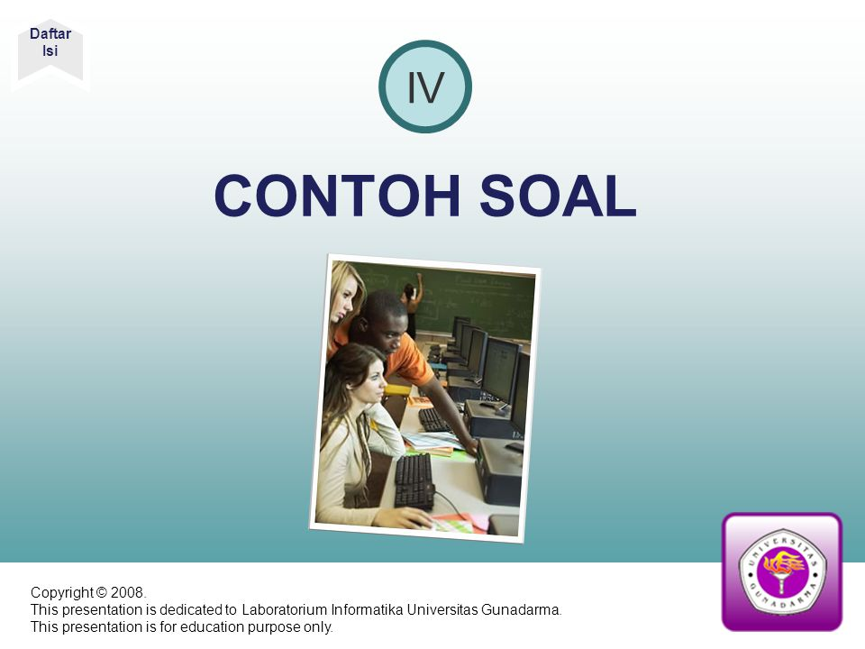 CONTOH SOAL IV Daftar Isi Copyright © 2008.