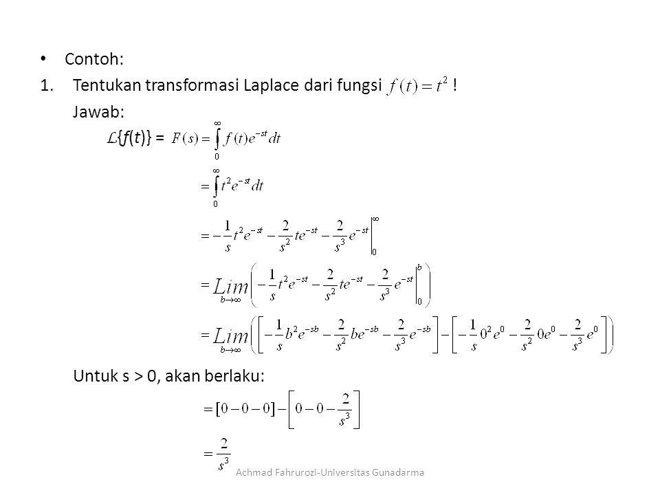 Contoh: 1.Tentukan transformasi Laplace dari fungsi .