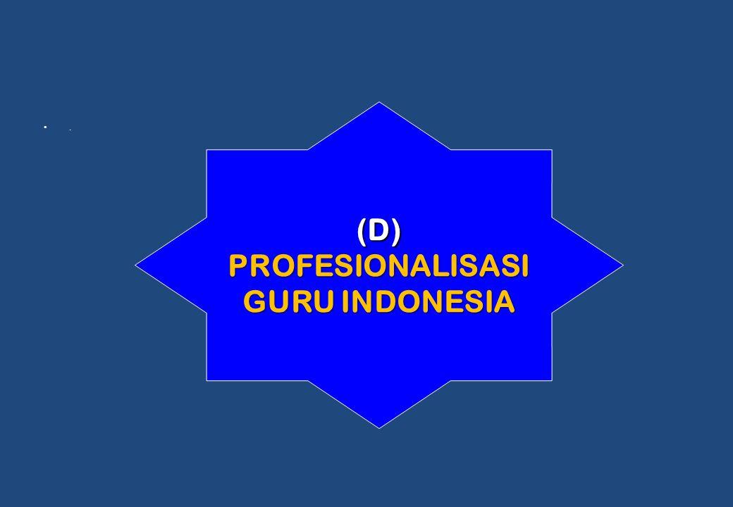 . (D)PROFESIONALISASI GURU INDONESIA