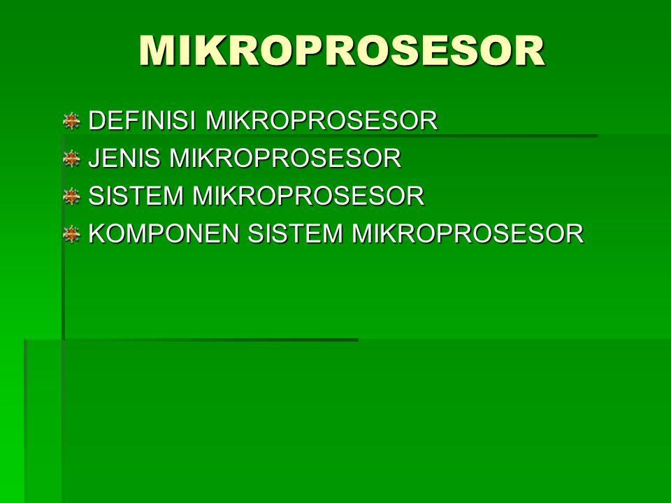 DEFINISI MIKROPROSESOR Mikroprosesor adalah sebuah IC(Integrated Circuit) yang digunakan sebagai otak/pengolah utama dalam sebuah sistem komputer.