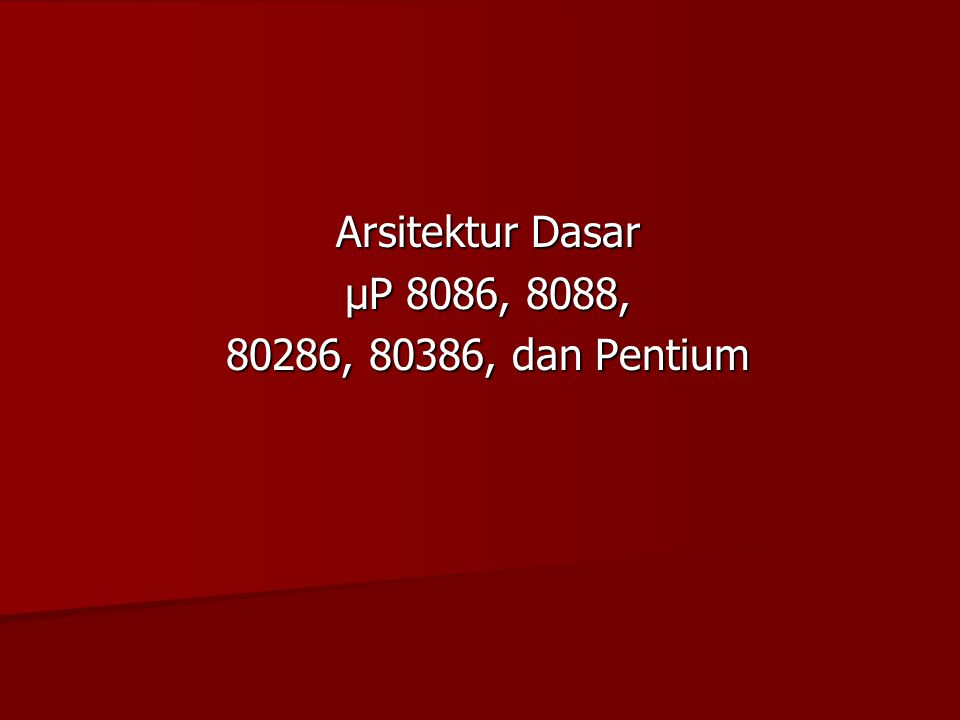 Intruksi Set Intruksi Set Pentium Pentium Pentium Pro Pentium Pro Tambahan Intruksi adalah : FCMOV, CMOV Pentium II Pentium II Tambahan intruksi adalah : SYSENTER, SYSEXIT, FXSAVE, FXRSTOR