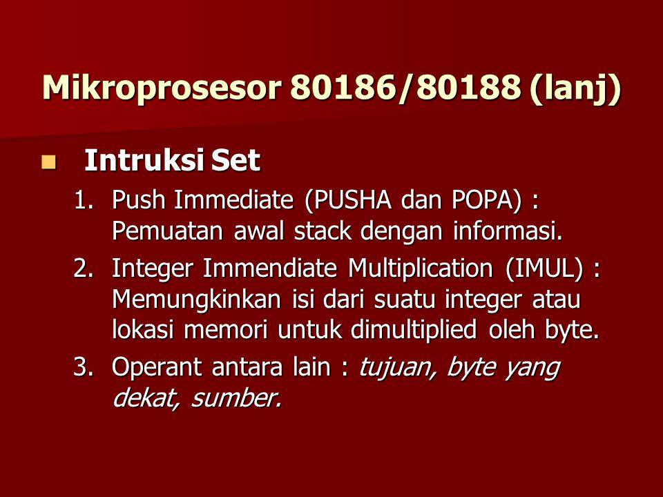 Intruksi Set Intruksi Set 1.Push Immediate (PUSHA dan POPA) : Pemuatan awal stack dengan informasi.