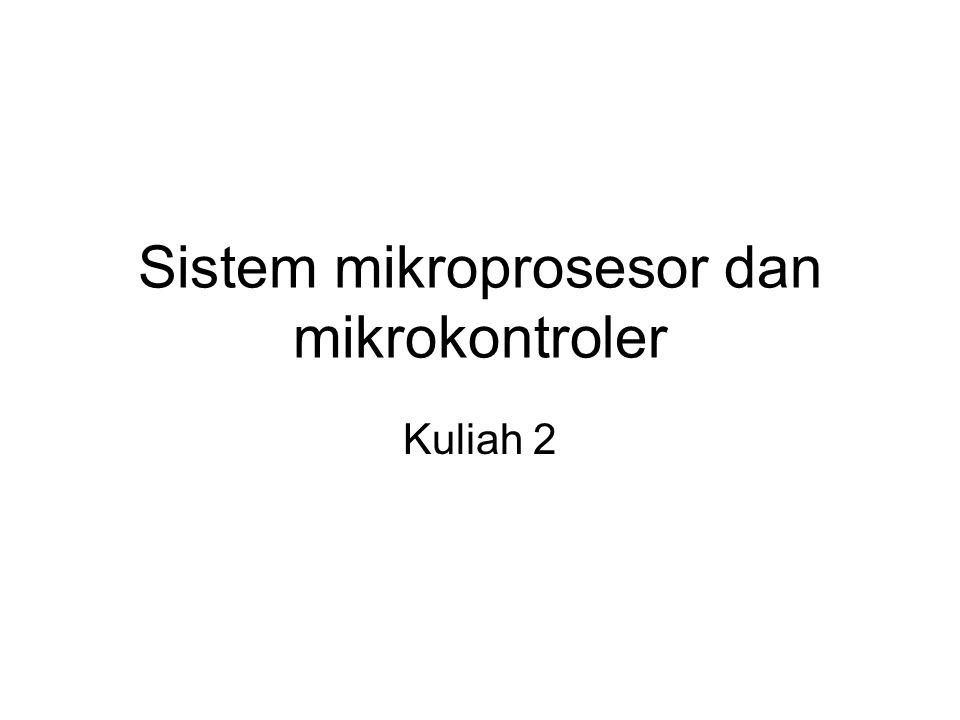 Sistem mikroprosesor dan mikrokontroler Kuliah 2