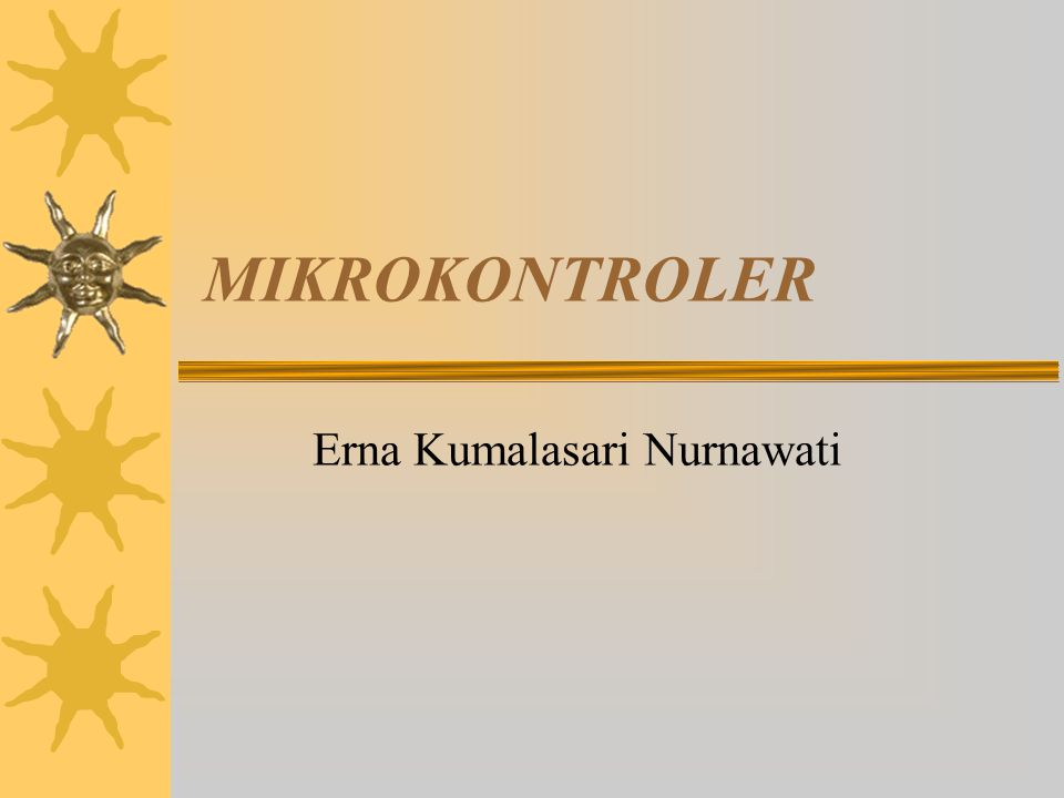 MIKROKONTROLER Erna Kumalasari Nurnawati