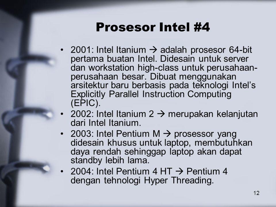 12 Prosesor Intel #4 2001: Intel Itanium  adalah prosesor 64-bit pertama buatan Intel. Didesain untuk server dan workstation high-class untuk perusah