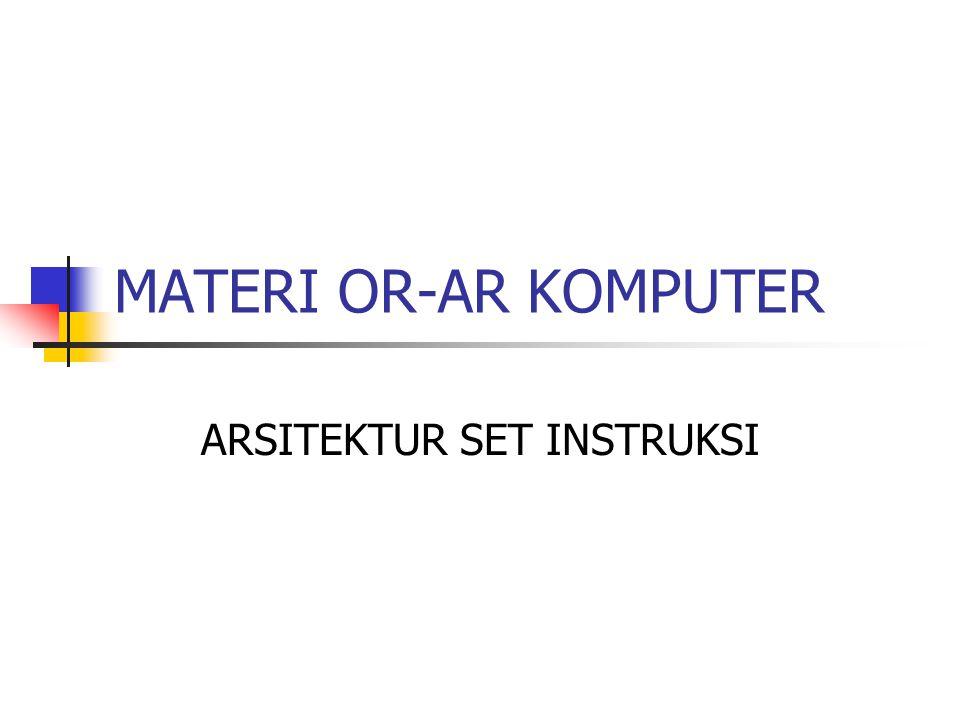 ARSITEKTUR SET INSTRUKSI MATERI OR-AR KOMPUTER