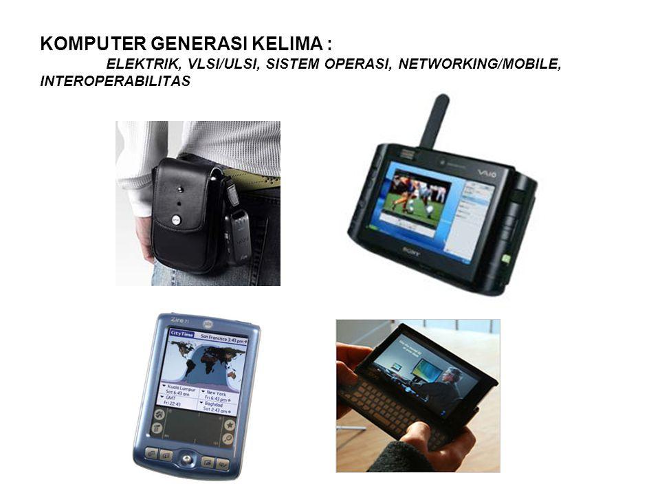 KOMPUTER GENERASI KELIMA : ELEKTRIK, VLSI/ULSI, SISTEM OPERASI, NETWORKING/MOBILE, INTEROPERABILITAS