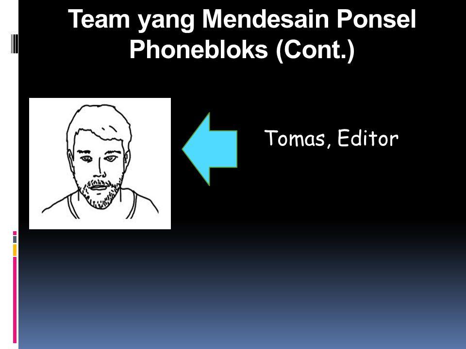 Team yang Mendesain Ponsel Phonebloks (Cont.) Tomas, Editor