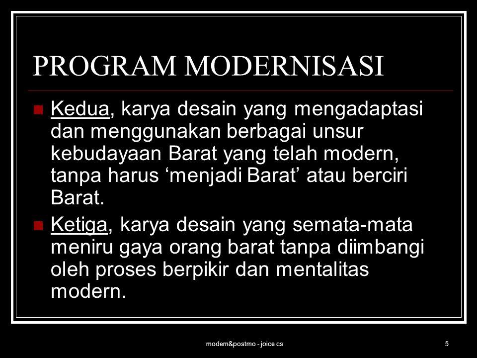 modern&postmo - joice cs5 PROGRAM MODERNISASI Kedua, karya desain yang mengadaptasi dan menggunakan berbagai unsur kebudayaan Barat yang telah modern,