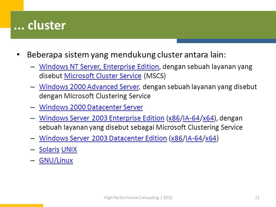 ... cluster Beberapa sistem yang mendukung cluster antara lain: – Windows NT Server, Enterprise Edition, dengan sebuah layanan yang disebut Microsoft