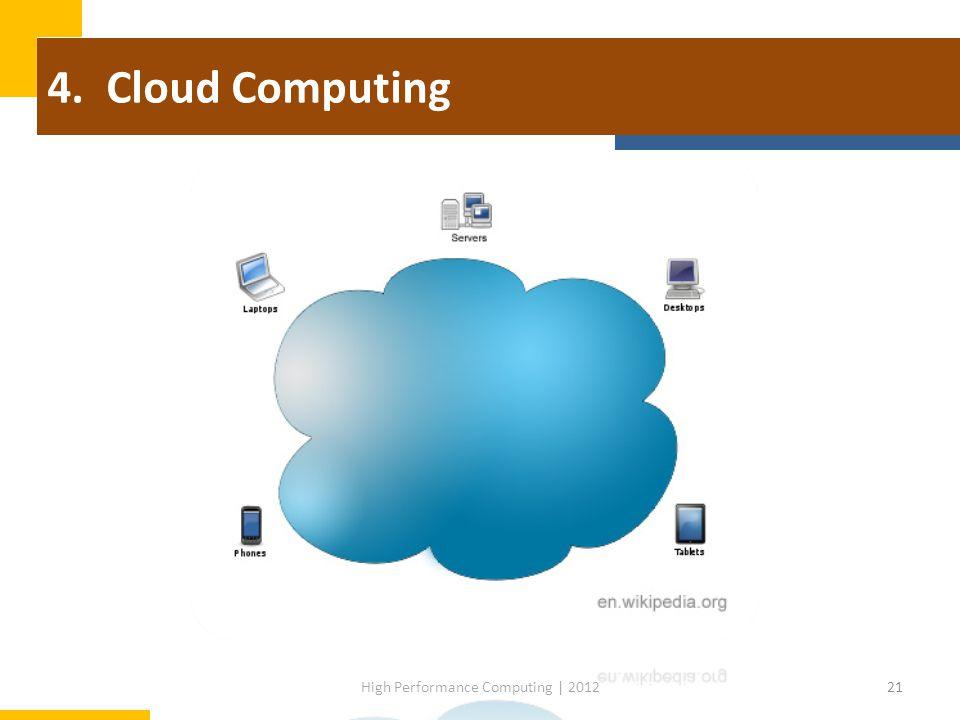 4. Cloud Computing 21High Performance Computing | 2012