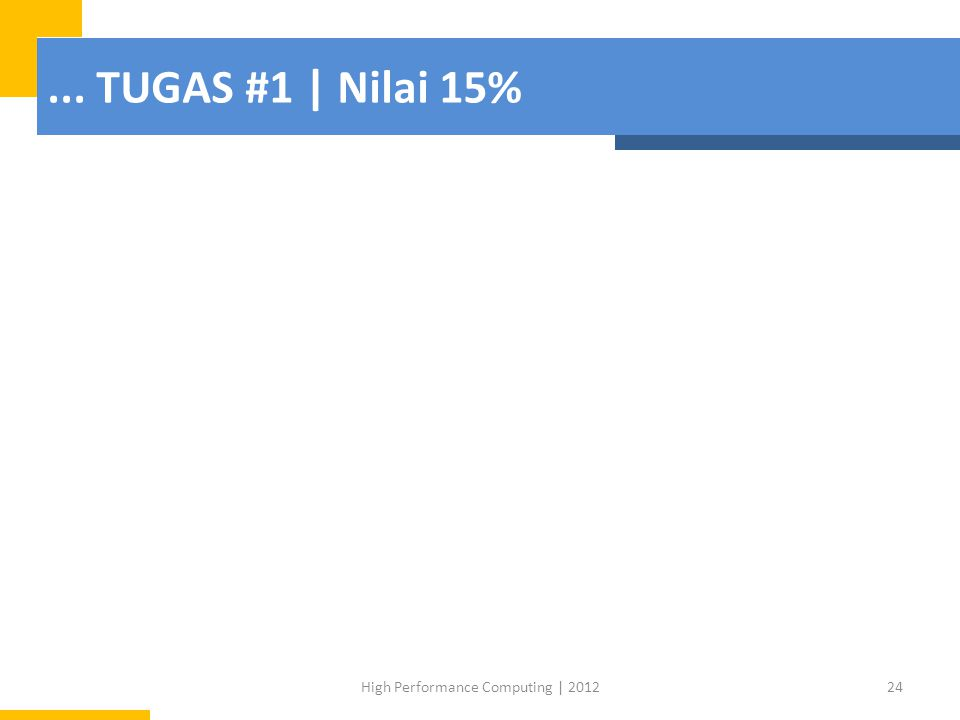 ... TUGAS #1   Nilai 15% 24High Performance Computing   2012