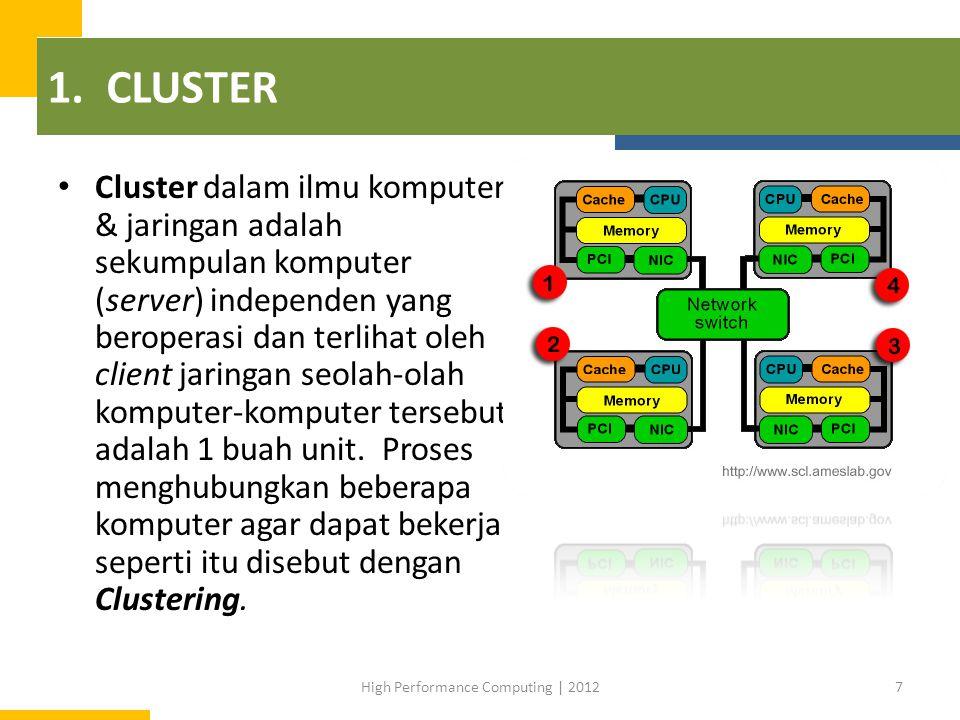 1. CLUSTER Cluster dalam ilmu komputer & jaringan adalah sekumpulan komputer (server) independen yang beroperasi dan terlihat oleh client jaringan seo