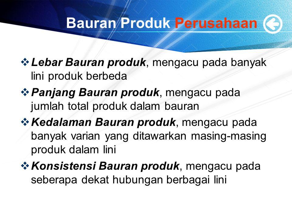 Bauran Produk Perusahaan  Lebar Bauran produk, mengacu pada banyak lini produk berbeda  Panjang Bauran produk, mengacu pada jumlah total produk dala