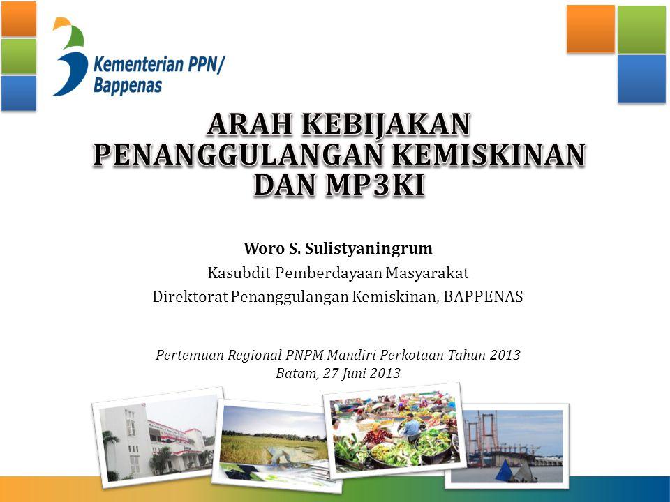 Woro S. Sulistyaningrum Kasubdit Pemberdayaan Masyarakat Direktorat Penanggulangan Kemiskinan, BAPPENAS Pertemuan Regional PNPM Mandiri Perkotaan Tahu